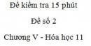 Đề kiểm tra 15 phút - Đề số 2 - Chương V -  Hóa học 11