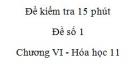 Đề kiểm tra 15 phút - Đề số 1 - Chương VI -  Hóa học 11