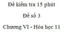 Đề kiểm tra 15 phút - Đề số 3 - Chương VI -  Hóa học 11