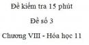 Đề kiểm tra 15 phút - Đề số 3 - Chương VIII -  Hóa học 11