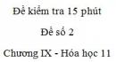 Đề kiểm tra 15 phút - Đề số 2 - Chương IX -  Hóa học 11
