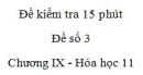 Đề kiểm tra 15 phút - Đề số 3 - Chương IX -  Hóa học 11