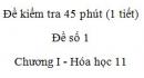 Đề kiểm tra 45 phút (1 tiết) - Đề số 1 - Chương I - Hóa học 11