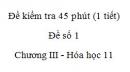 Đề kiểm tra 1 tiết (45 phút) - Đề số 1 - Chương III - Hóa học 11