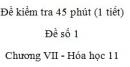 Đề kiểm tra 1 tiết (45 phút) - Đề số 1 - Chương VII - Hóa học 11