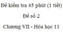 Đề kiểm tra 1 tiết (45 phút) - Đề số 2 - Chương VII - Hóa học 11