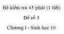 Đề kiểm tra 45 phút (1 tiết) - Đề số 3 - Chương I - Phần 2 -  Sinh học 10