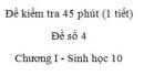 Đề kiểm tra 45 phút (1 tiết) - Đề số 4 - Chương I - Phần 2 -  Sinh học 10
