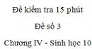 Đề kiểm tra 15 phút - Đề số 3 - Chương IV - Phần 2 -  Sinh học 10