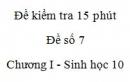 Đề kiểm tra 15 phút - Đề số 7 - Chương I - Phần 3 - Sinh học 10