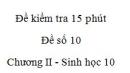 Đề kiểm tra 15 phút - Đề số 10 - Chương II - Phần 2 -  Sinh học 10
