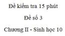 Đề kiểm tra 15 phút - Đề số 3 - Chương II - Phần 2 -  Sinh học 10