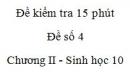 Đề kiểm tra 15 phút - Đề số 4 - Chương II - Phần 2 -  Sinh học 10