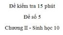 Đề kiểm tra 15 phút - Đề số 5 - Chương II - Phần 2 -  Sinh học 10