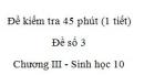 Đề kiểm tra 45 phút (1 tiết) - Đề số 3 - Chương III - Phần 2 -  Sinh học 10