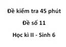 Đề kiểm tra 45 phút - Đề số 11 - Học kì 2 - Sinh 6
