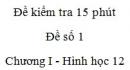Đề kiểm tra 15 phút - Đề số 1 - Chương I - Hình học 12