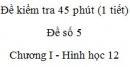 Đề kiểm tra 45 phút (1 tiết) - Đề số 5 - Chương I - Hình học 12