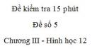 Đề kiểm tra 15 phút - Đề số 5 - Chương III - Hình học 12