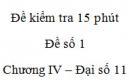 Đề kiểm tra 15 phút - Đề số 6 - Chương 4 - Đại số  và Giải tích 11