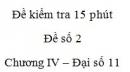 Đề kiểm tra 15 phút - Đề số 2 - Chương 4 - Đại số và Giải tích 11