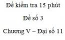 Đề kiểm tra 15 phút - Đề số 3 - Chương 5 - Đại số và Giải tích 11