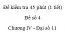 Đề kiểm tra 45 phút (1 tiết) - Đề số 4 - Chương 4 - Đại số  và Giải tích 11