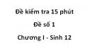 Đề kiểm tra 15 phút - Đề số 1- Chương I - Sinh 12
