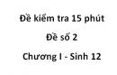 Đề kiểm tra 15 phút - Đề số 2- Chương I - Sinh 12