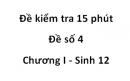Đề kiểm tra 15 phút - Đề số 4 - Chương I - Sinh 12
