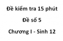 Đề kiểm tra 15 phút - Đề số 5 - Chương I - Sinh 12