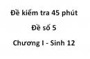 Đề kiểm tra 45 phút - Đề số 5 - Chương I - Sinh 12