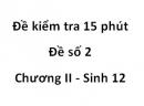 Đề kiểm tra 15 phút - Đề số 2 - Chương II - Sinh 12