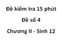 Đề kiểm tra 15 phút - Đề số 4 - Chương II - Sinh 12