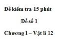 Đề kiểm tra 15 phút - Đề số 1 - Chương 1 - Vật lý 12