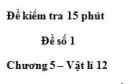 Đề kiểm tra 15 phút - Đề số 1 - Chương 5 - Vật lý 12