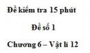 Đề kiểm tra 15 phút - Đề số 1 - Chương 6 - Vật lý 12
