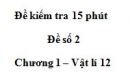 Đề kiểm tra 15 phút - Đề số 2 - Chương 1 - Vật lý 12
