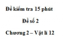 Đề kiểm tra 15 phút - Đề số 2 - Chương 2 - Vật lý 12