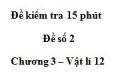 Đề kiểm tra 15 phút - Đề số 2 - Chương 3 - Vật lý 12