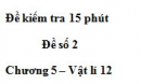 Đề kiểm tra 15 phút - Đề số 2 - Chương 5 - Vật lý 12