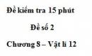 Đề kiểm tra 15 phút - Đề số 2 - Chương 8 - Vật lý 12