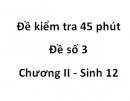 Đề kiểm tra 45 phút - Đề số 3 - Chương II - Sinh 12