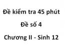 Đề kiểm tra 45 phút - Đề số 4 - Chương II - Sinh 12