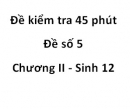 Đề kiểm tra 45 phút - Đề số 5 - Chương II - Sinh 12