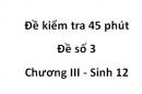 Đề kiểm tra 45 phút - Đề số 3 - Chương III - Sinh 12