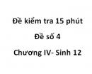 Đề kiểm tra 15 phút - Đề số 4 - Chương IV - Sinh 12