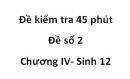 Đề kiểm tra 45 phút -  Đề số 2 - Chương IV - Sinh 12