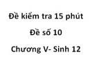 Đề kiểm tra 15 phút - Đề số 10 - Chương V - Sinh 12
