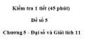 Đề kiểm tra 45 phút ( 1 tiết) - Đề số 4 - Chương 5 - Đại số và Giải tích 11